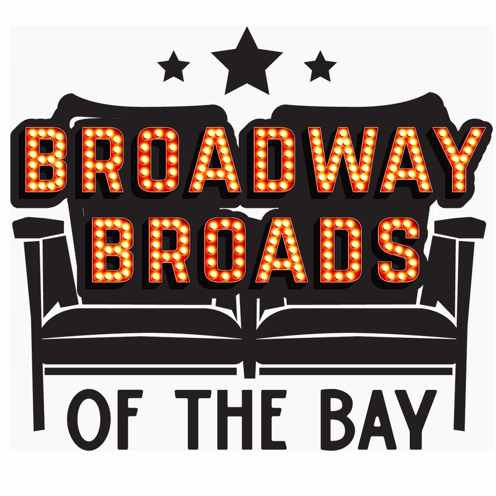 Broadway Broads of the Bay