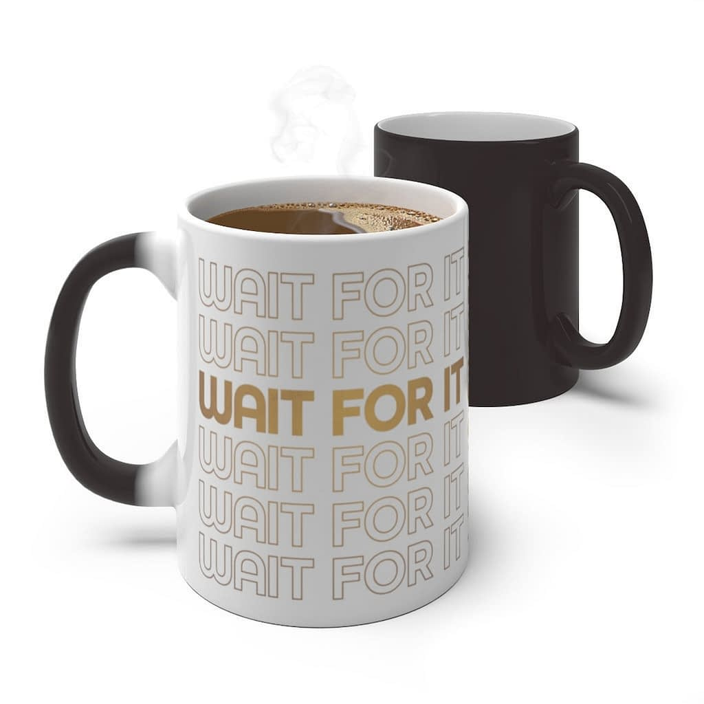 Wait For It Color Changing Mug